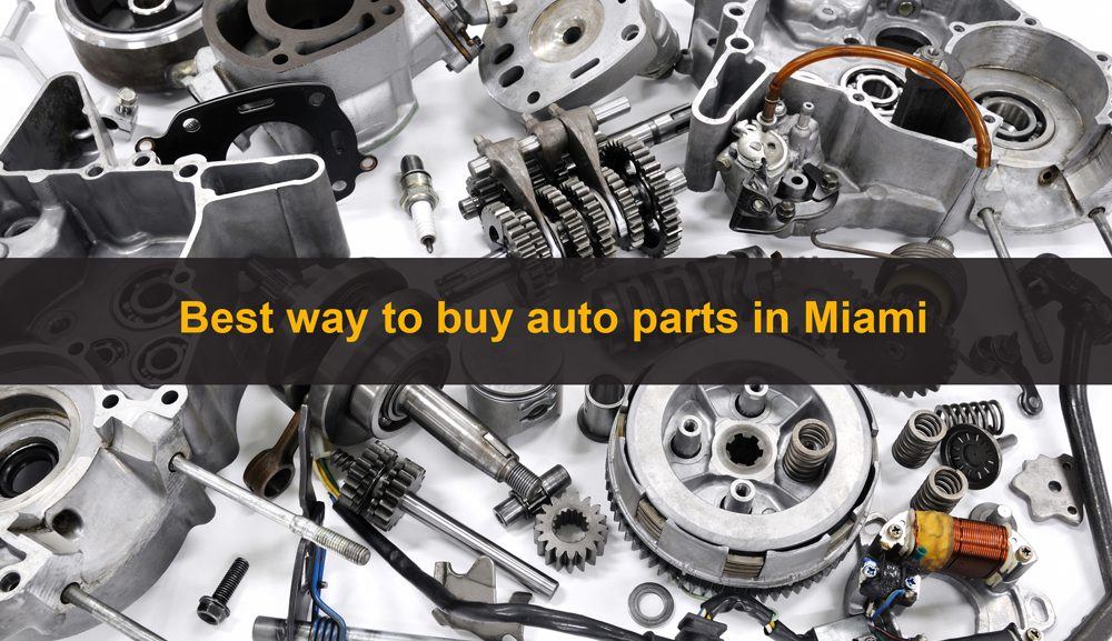 best-way-to-buy-auto-parts-in-miami